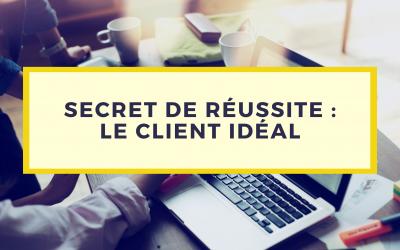Client idéal : secret d'une réussite